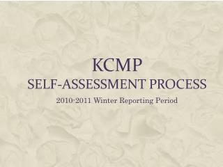 KCMP Self-assessment process