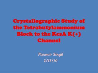 Crystallographic Study of the  Tetrabutylammonium  Block to the  KcsA  K(+) Channel