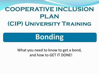 COOPERATIVE INCLUSION PLAN (CIP) University Training