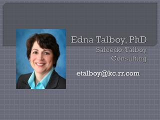 Edna Talboy, PhD Salcedo-Talboy Consulting