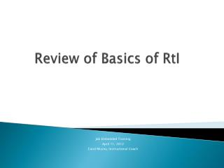 Review of Basics of  RtI