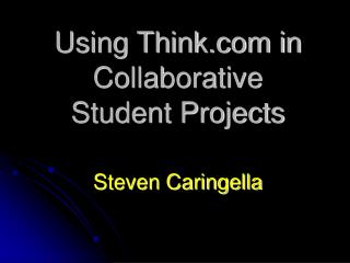 Using Think in Collaborative  Student Projects
