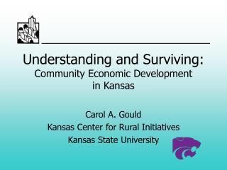 Understanding and Surviving:  Community Economic Development  in Kansas