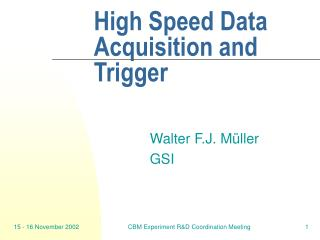 High Speed Data Acquisition and Trigger