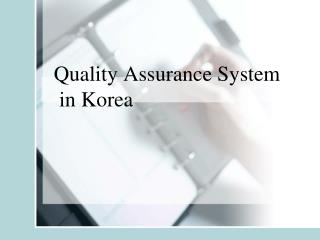 Quality Assurance System  in Korea