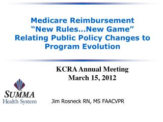 """Medicare Reimbursement """"New Rules…New Game"""" Relating Public Policy Changes to Program Evolution"""
