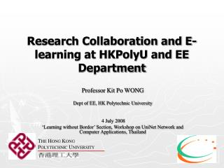 Research Collaboration and E-learning at HKPolyU and EE Department