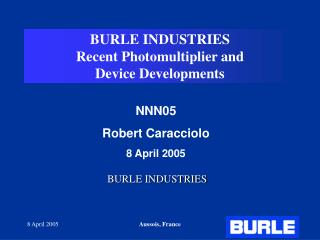 BURLE INDUSTRIES Recent Photomultiplier and Device Developments