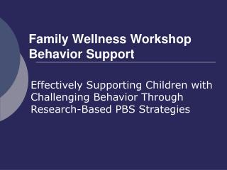 Family Wellness Workshop Behavior Support