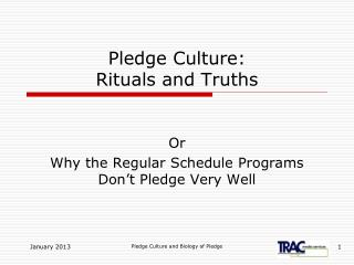Pledge Culture:  Rituals and Truths