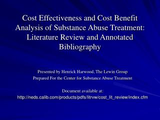 Cost Effectiveness and Cost Benefit Analysis of Substance Abuse Treatment: Literature Review and Annotated Bibliography
