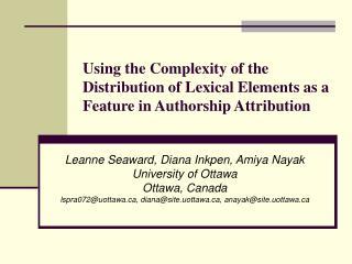 Leanne Seaward, Diana Inkpen, Amiya Nayak University of Ottawa Ottawa, Canada