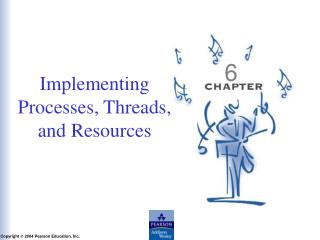 Implementing Processes, Threads, and Resources