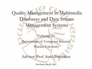 Quality Management in Multimedia Databases and Data Stream Management Systems