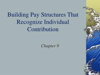 Building Pay Structures That Recognize Individual Contribution
