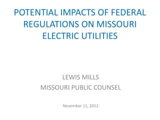POTENTIAL IMPACTS OF FEDERAL REGULATIONS ON MISSOURI ELECTRIC UTILITIES