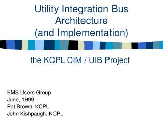 Utility Integration Bus Architecture  (and Implementation)