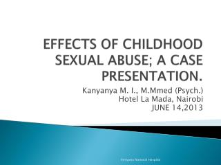EFFECTS OF CHILDHOOD SEXUAL ABUSE; A CASE PRESENTATION.