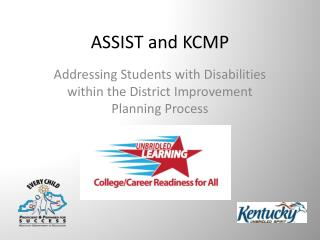 ASSIST and KCMP