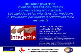 Jolanda van Rijssen, MSc 1 Ton Schellart, PhD, MBA 1 Han Anema, PhD, MD 1
