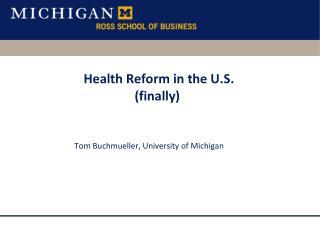 Health Reform in the U.S. (finally)