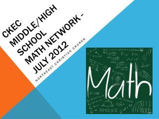 CKEC  Middle/High School  Math Network - July 2012