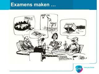 Examens maken …