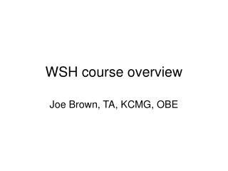 WSH course overview