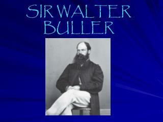 SIR WALTER BULLER