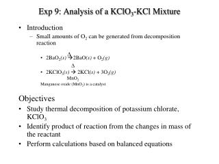 Exp 9: Analysis of a KClO 3 -KCl Mixture