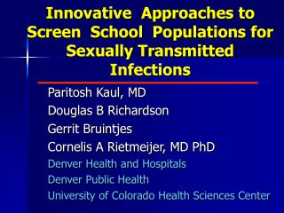 Innovative  Approaches to Screen  School  Populations for   Sexually Transmitted Infections