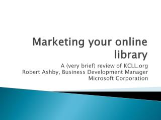 Marketing your online library
