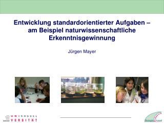 Entwicklung standardorientierter Aufgaben – am Beispiel naturwissenschaftliche Erkenntnisgewinnung