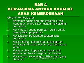 BAB 4 KERJASAMA ANTARA KAUM KE ARAH KEMERDEKAAN