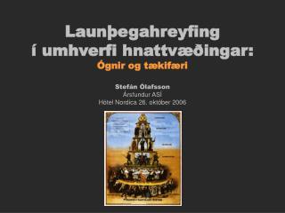Launþegahreyfing í umhverfi hnattvæðingar: Ógnir og tækifæri Stefán Ólafsson Ársfundur ASÍ