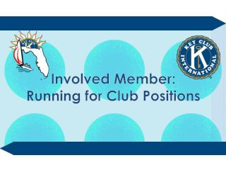 Involved Member: Running for Club Positions