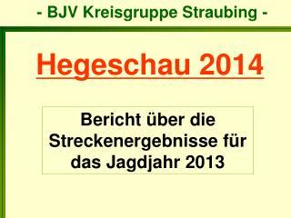 Bericht �ber die Streckenergebnisse f�r das Jagdjahr 2013