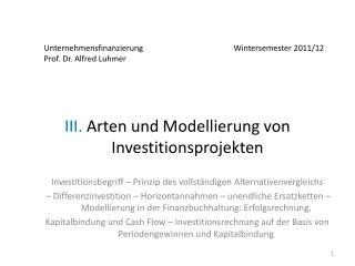 III. Arten und Modellierung von Investitionsprojekten