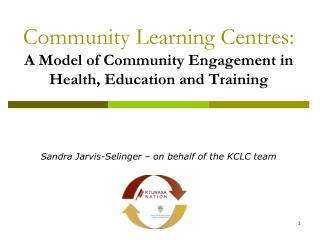 Community Learning Centres:  A Model of Community Engagement in Health, Education and Training