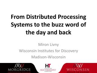 From Distributed  Processing Systems  to  the buzz word of the day and back