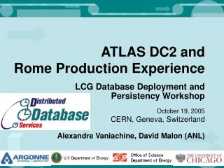 ATLAS DC2 and  Rome Production Experience