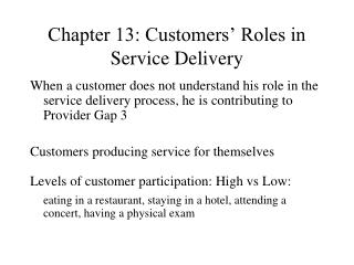 Chapter 13: Customers  Roles in Service Delivery