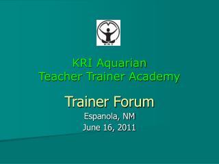 KRI Aquarian  Teacher Trainer Academy