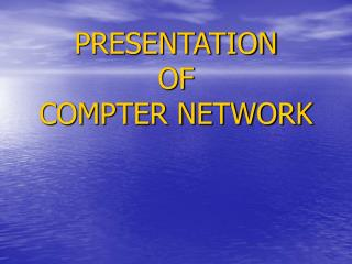 PRESENTATION OF COMPTER NETWORK