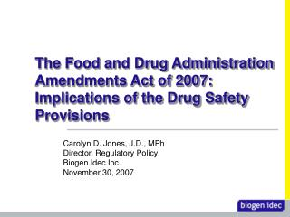 The Food and Drug Administration Amendments Act of 2007:   Implications of the Drug Safety Provisions