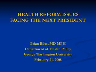HEALTH REFORM ISSUES FACING THE NEXT PRESIDENT