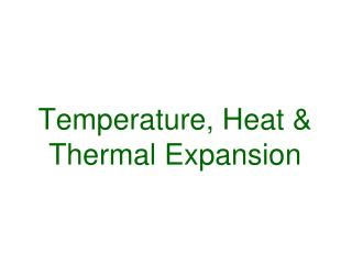 Temperature, Heat & Thermal Expansion
