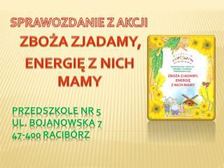 Przedszkole nr 5 ul. Bojanowska 7 47-400  racibórz