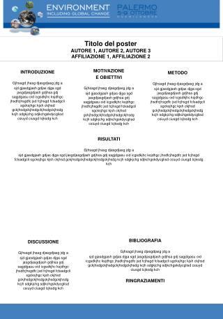 Titolo del poster AUTORE 1, AUTORE 2, AUTORE 3 AFFILIAZIONE 1, AFFILIAZIONE 2