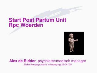Start Post Partum Unit Rpc Woerden
